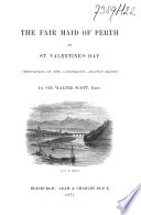 The Fair Maid of Perth, Or, St. Valentine's Day