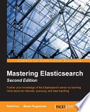 Mastering Elasticsearch   Second Edition