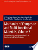Mechanics Of Composite And Multi Functional Materials Volume 7 book