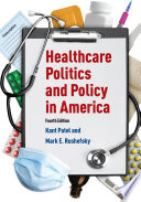 Healthcare Politics And Policy In America : the ways that health policy has...
