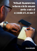What happens when rich man gets out of comfort zone Book