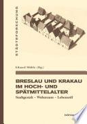 Breslau und Krakau im hohen und späten Mittelalter