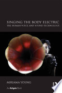Singing the Body Electric  The Human Voice and Sound Technology