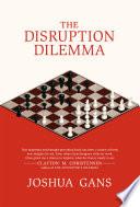 The Disruption Dilemma Book PDF