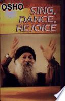 Sing  Dance  Rejoice