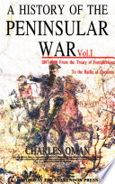 A History of the Peninsular War Vol 1  of 7