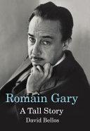 Romain Gary: A Tall Story