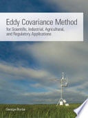 Eddy Covariance Method for Scientific, Industrial, Agricultural and Regulatory Applications