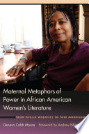 Maternal Metaphors of Power in African American Women's Literature