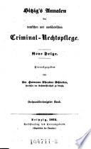 Annalen der deutschen und ausländischen Criminal-Rechts-Pflege. Hrsg. von (Julius Eduard) Hitzig