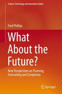 What About the Future?: New Perspectives on Planning, Forecasting and Complexity