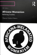 Africana womanism : reclaiming ourselves /