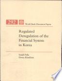 Regulated Deregulation of the Financial System in Korea