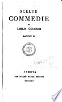 Scelte commedie di Carlo Goldoni  Gli amori di Zelinda e Lindoro   La gelosia di Lindoro   Le inquietudini di Zelinda   La scozzese