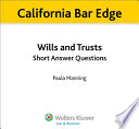 California Wills and Trusts Short Answer Questions for the Bar Exam