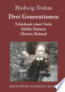 Drei Generationen Christa Ruland Schicksale Einer Seele Erstdruck
