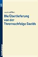 Die Überlieferung von der Thronnachfolge Davids