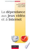 La d  pendance aux jeux vid  o et    l Internet