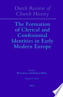 The Formation of Clerical And Confessional Identities in Early Modern Europe