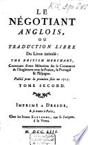 Le n  gotiant anglais  ou traduction libre du livre intitul    The British merchant