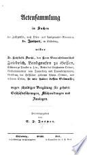 Actensammlung in Sachen des Justizraths ... Dr Jasper ... wider ... Friedrich, Landgrafen zu Hessen, ... wegen schuldiger Vergütung für gehabte Geschaftsführungen, Mühwaltungen und Auslagen. Herausgegeben von C. F. J.