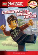 Legend Of The Brown Ninja Lego Ninjago Chapter Book