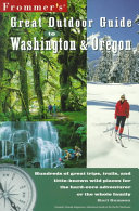 Frommer s Great Outdoor Guide to Washington   Oregon