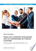 Enjeux de la coop  ration internationale dans les multinationales de l   industrie automobile