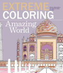 Extreme Coloring Amazing World : add your own splash of color to this...