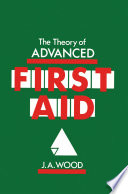 The Theory of Advanced First Aid