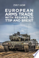 European Arms Trade With Regard to Ttip and Brexit