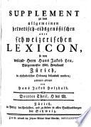 Supplement zu dem allgemeinen helvetisch-eidgenöszischen oder schweizerischen lexicon