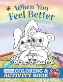 When You Feel Better Children S Companion Coloring And Activity Book