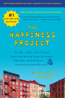 The Happiness Project, Tenth Anniversary Edition : discover how to create true...