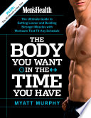 Men s Health The Body You Want in the Time You Have
