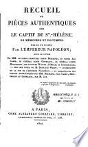 Recueil de pièces authentiques sur le captif de Ste-Hélène....
