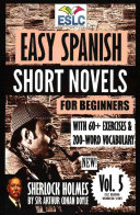 Easy Spanish Short Novels for Beginners with 60  Exercises and 200 Word Vocabulary