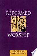 Ebook Reformed Worship Epub Howard L. Rice,James C. Huffstutler Apps Read Mobile