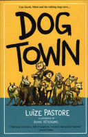 Dog Town by Luize Pastore