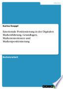 Emotionale Positionierung in der Digitalen Markenf  hrung  Grundlagen  Markenemotionen und Markenpositionierung
