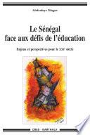 Le Sénégal face aux défis de l'éducation. Enjeux et perspectives pour le XXIe siècle