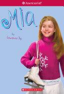 Mia (American Girl: Girl of the Year 2008, Book 1)