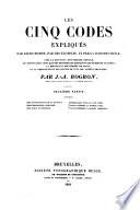 Les cinq codes expliques par leurs motifs, par des exemples, et par la jurisprudence, avec la solution, sous chaque article, des difficultes ... par J. A. Rogron
