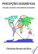 PercepÇÕes GeogrÁficas