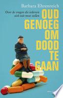Oud Genoeg Om Dood Te Gaan