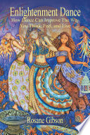 Enlightenment Dance   Dancing your way to Eternal Bliss