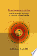 Consciousness in Action  Toward an Integral Psychology of Liberation   Transformation