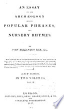 An Essay on the Archaeology of Our Popular Phrases, and Nursery Rhymes