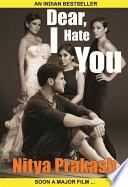 Dear I Hate You