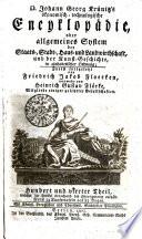 D. Johann Georg Krünitz's ökonomisch-technologische Encyklopädie, oder allgemeines System der Staats-, Stadt-, Haus- und Landwirthschaft, und der Kunst-Geschichte, in alphabetischer Ordnung